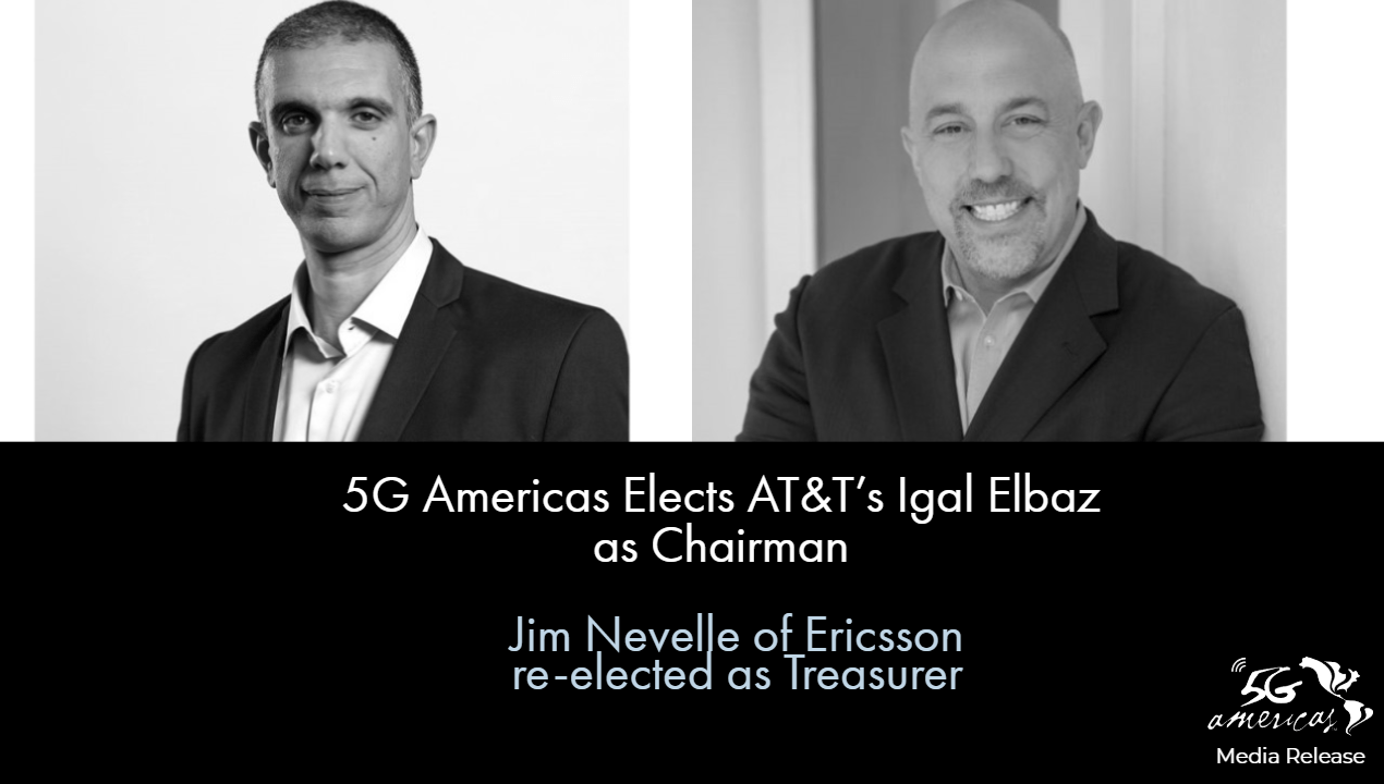 5G Americas Elects AT&T's Igal Elbaz as Chairman of the Board of Governors