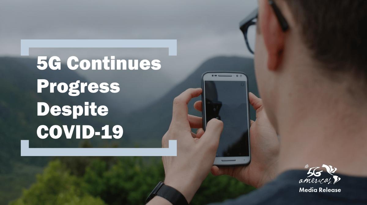 5G Continues Progress Despite COVID-19