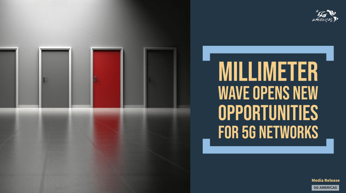 Millimeter Wave Opens New Opportunities for 5G Networks