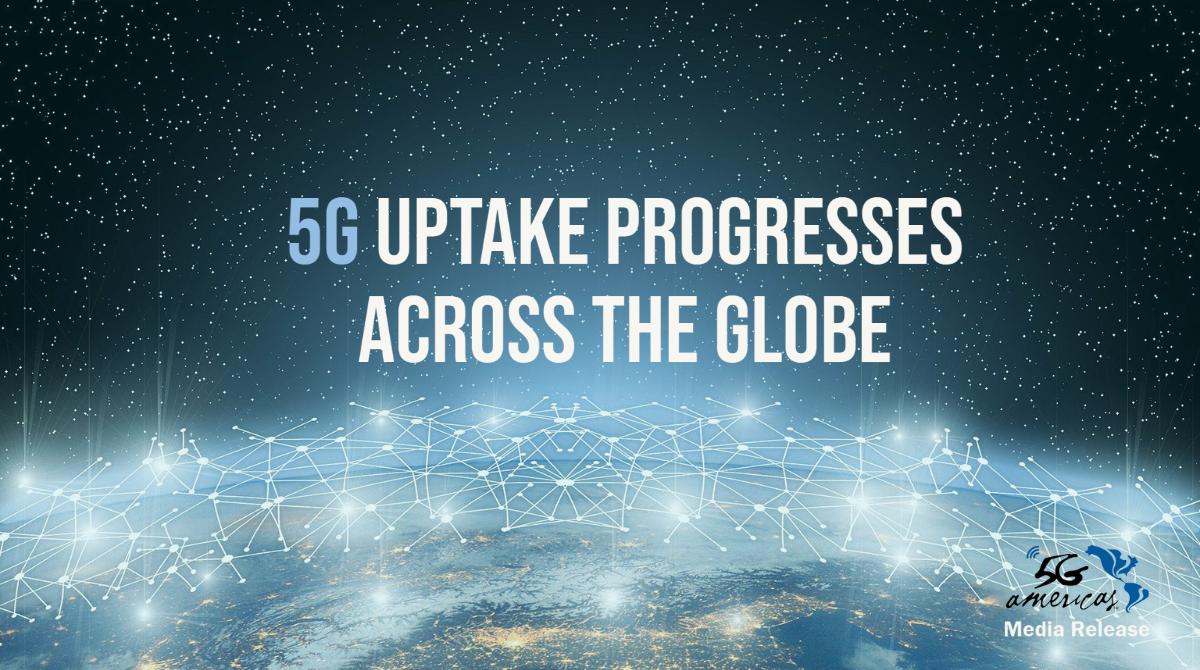 5G Uptake Progresses Across the Globe